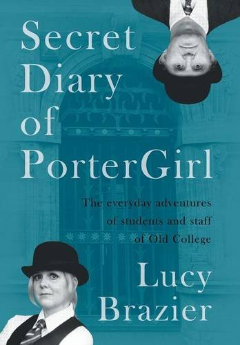 Download Secret Diary of PorterGirl: The Everyday Adventures of the Students and Staff of Old College PDF