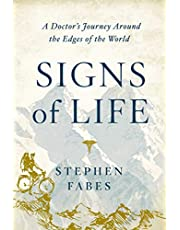 Signs of Life: A Doctor's Journey to the Ends Of The Earth