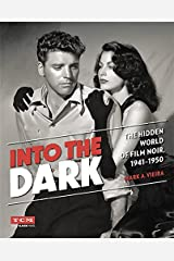 Into the Dark: The Hidden World of Film Noir, 1941-1950 (Turner Classic Movies) Hardcover