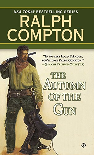 The Autumn of the Gun (Trail of the Gunfighter, No.3) (Western Books By Ralph Compton)