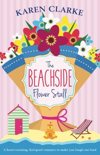 the-beachside-flower-stall-a-feel-good-romance-to-make-you-laugh-out-loud-beachside-bay-volume-2