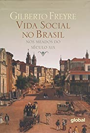 Vida Social no Brasil Nos Meados Do Século XIX
