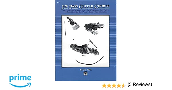 Joe Pass Guitar Chords Learn The Sound Of Modern Chords And Chord