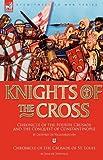 Knights of the Cross, Geoffrey De Villehardouin and Jean de Joinville, 1846778166