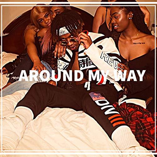 Around My Way [Explicit]