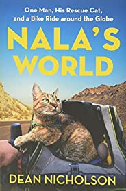 Nala's World: One Man, His Rescue Cat, and a Bike Ride around the G