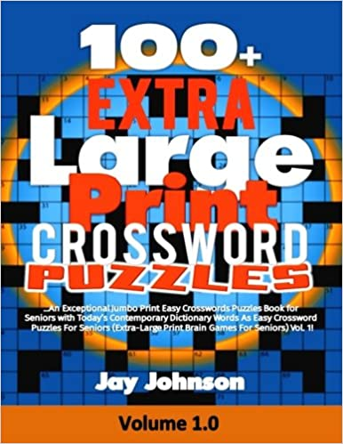100+ extra large print crossword puzzles: an exceptional jumbo print ...