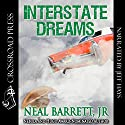 Interstate Dreams Audiobook by Neal Barrett Jr. Narrated by Jeff Hays