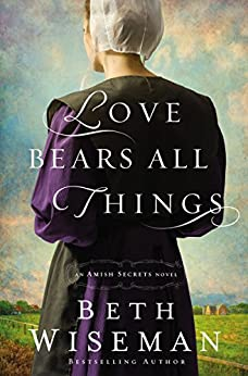 Love Bears All Things (An Amish Secrets Novel) by [Wiseman, Beth]