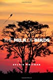 The Milk of Birds, Sylvia Whitman, 144244682X