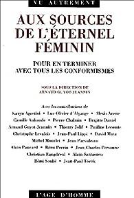 Aux sources de l'éternel feminin par  Collectif