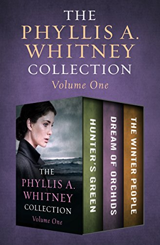 The Phyllis A. Whitney Collection Volume One: Hunter's Green, Dream of Orchids, and The Winter People