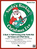 img - for Santa's Rockin' Christmas Eve: A Rock 'n Roll Evening at the North Pole for Unison and 2-Part Voices (Director's Score), Score book / textbook / text book
