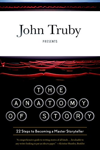 The Anatomy of Story: 22 Steps to Becoming a Master Storyteller by [Truby, John]