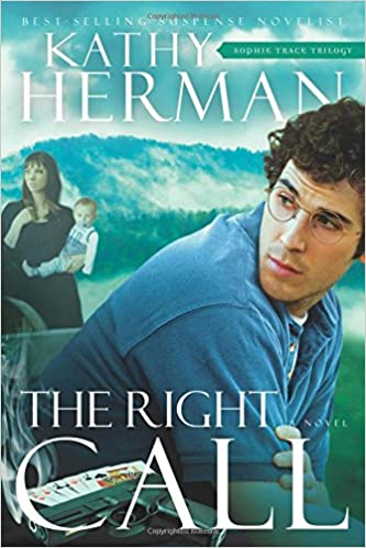 The Right Call by Kathy Herman