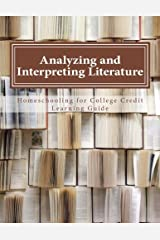 Analyzing and Interpreting Literature (Homeschooling for College Credit Learning Guide) Paperback
