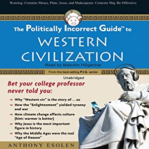 The Politically Incorrect Guide to Western Civilization Audiobook
