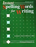 Instant Spelling Words for Writing, Robert Forest, 0891870067