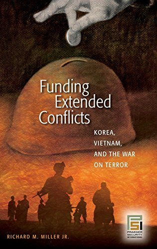 Funding Extended Conflicts: Korea, Vietnam, and the War on Terror (Praeger Security International)