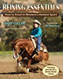 img - for Reining Essentials: How to Excel in Western's Hottest Sport by Sandy Collier (2008-09-01) book / textbook / text book