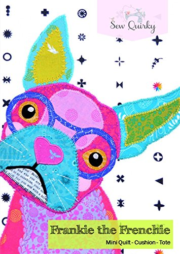 Frankie the Frenchie Mini Quilt, Cushion and Tote Pattern by Sew Quirky