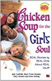img - for Chicken Soup for the Girls Soul: Real Stories by Real Girls book / textbook / text book
