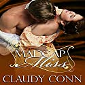 Madcap Miss Audiobook by Claudy Conn Narrated by Stevie Zimmerman
