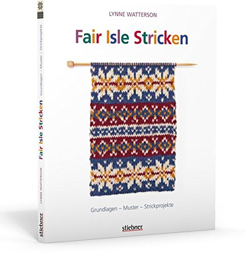Fair Isle Stricken: Grundlagen - Muster - Strickprojekte: Amazon.co ...