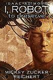 Issac Asimov's I, Robot: To Preserve by Mickey Zucker Reichert (2016-02-04)