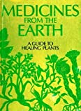 Medicines from the Earth, William A. R. Thomson, 0070560870