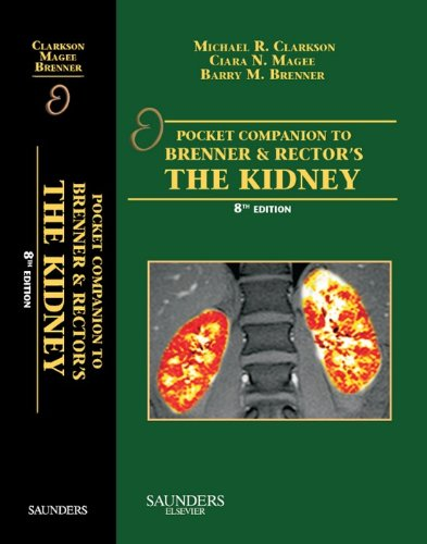- Pocket Companion to Brenner and Rector's The Kidney E-Book