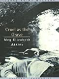 img - for Cruel as the Grave by Meg Elizabeth Atkins (2002-06-06) book / textbook / text book