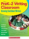 img - for The PreK-2 Writing Classroom: Growing Confident Writers by Hansen, Jane, Davis, Robyn, Evertson, Jenesse, Freeman, Tena (2011) Paperback book / textbook / text book