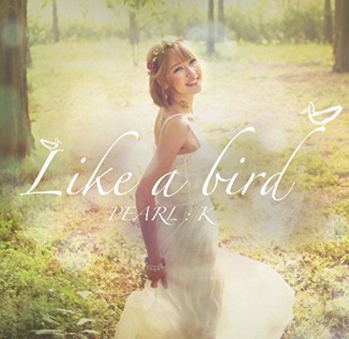 CD : Pearl: K - Like A Bird (Asia - Import)
