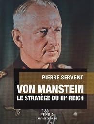 Von Manstein, le stratège du IIIè Reich par Pierre Servent