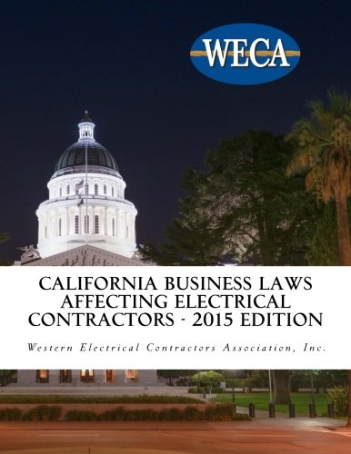 California Business Laws Affecting Electrical Contractors - 2015 Edition