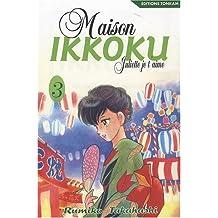 MAISON IKKOKU T03 : JULIETTE JE T'AIME
