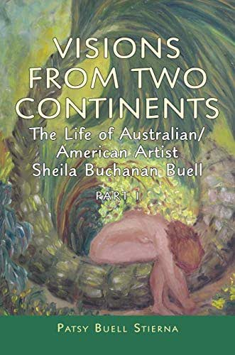 Visions from Two Continents: The Life of Australian/American Artist Sheila Buchanan Buell