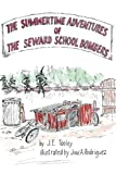 The Summertime Adventures of the Seward School Bombers, J. Tooley, 1481885863