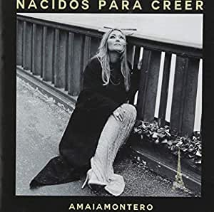 Nacidos Para Creer: Amaia Montero: Amazon.es: Música