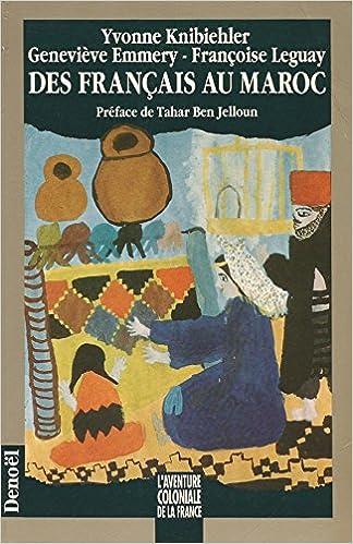 Lire un Des Français au Maroc: La présence et la mémoire (1912-1956) epub, pdf