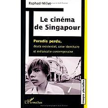 Cinéma de singapour: paradis perdu