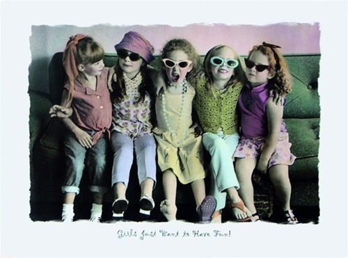 Girls Just Want to Have Fun Cute Poster Art Print 18 x 24 inches ()