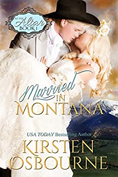 Married In Montana (At The Altar Book 1) by [Osbourne, Kirsten]