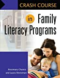 Crash Course in Family Literacy Programs, Rosemary Chance and Laura Sheneman, 1598848887