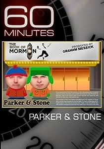 60 Minutes - Parker & Stone