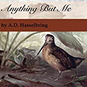 Anything but Me: A Thicket of Tales Book 6 | A.D. Hasselbring