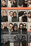 img - for Fashioning Identity: Status Ambivalence in Contemporary Fashion (Dress and Fashion Research) book / textbook / text book