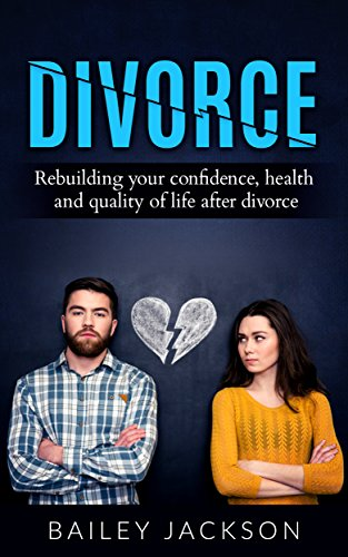 divorce-rebuilding-your-confidence-health-and-quality-of-life-after-a-divorce-relationships-confiden