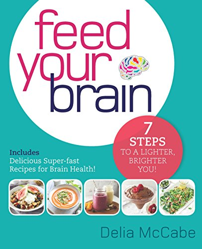 Seven Feed (Feed Your Brain: 7 Steps to a Lighter, Brighter You!)